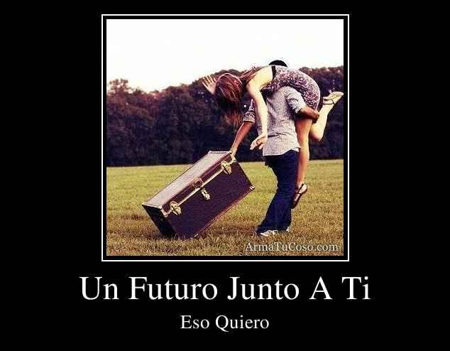 Un Futuro Junto A Ti