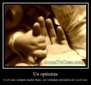 Un optimista