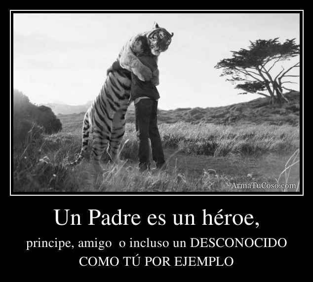 Un Padre es un héroe,