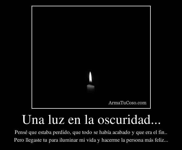 Una luz en la oscuridad...