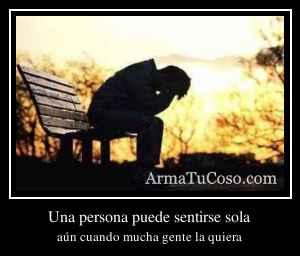 Una persona puede sentirse sola