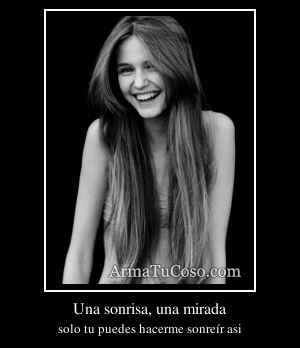 Una sonrisa, una mirada