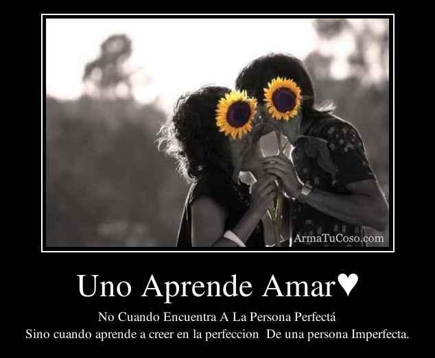 Uno Aprende Amar♥