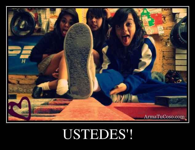 USTEDES'!