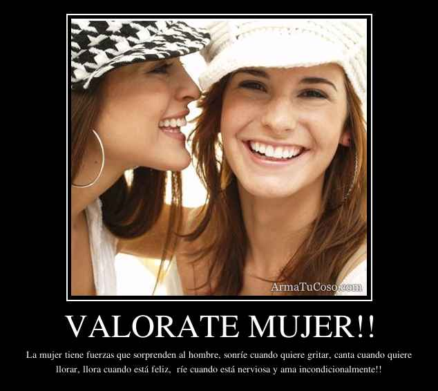 VALORATE MUJER!!