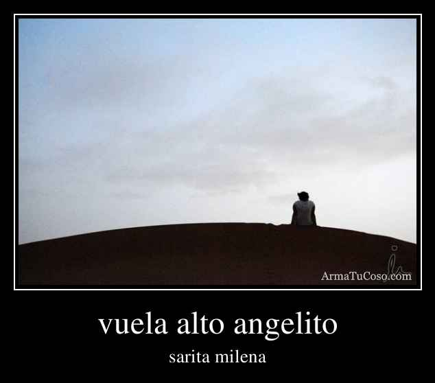 vuela alto angelito