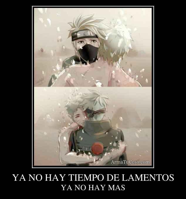 YA NO HAY TIEMPO DE LAMENTOS