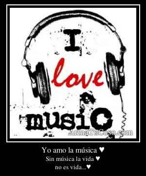 Yo amo la música ♥