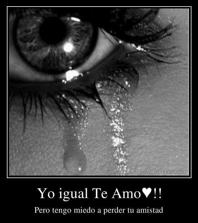 Yo igual Te Amo♥!!