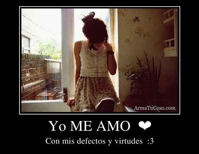 Yo ME AMO  ❤