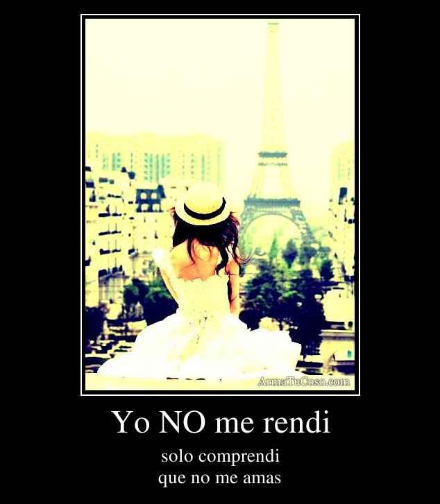 Yo NO me rendi