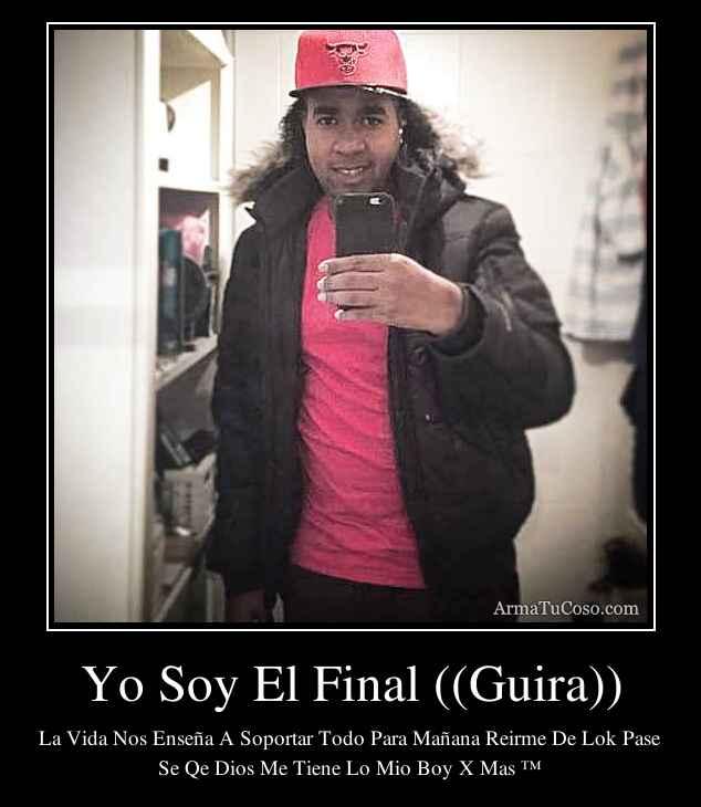 Yo Soy El Final ((Guira))