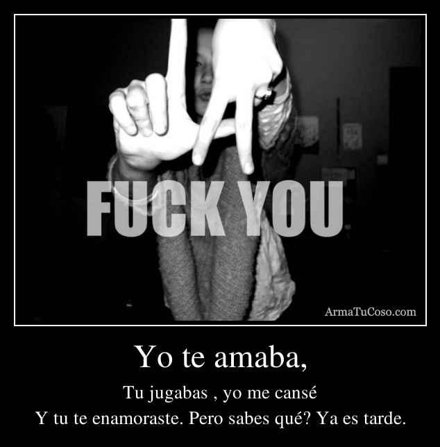Yo te amaba,