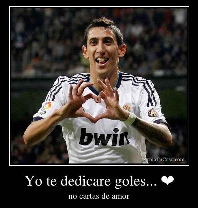 Yo te dedicare goles... ❤