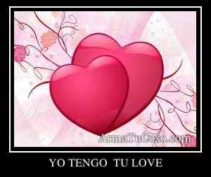 YO TENGO  TU LOVE