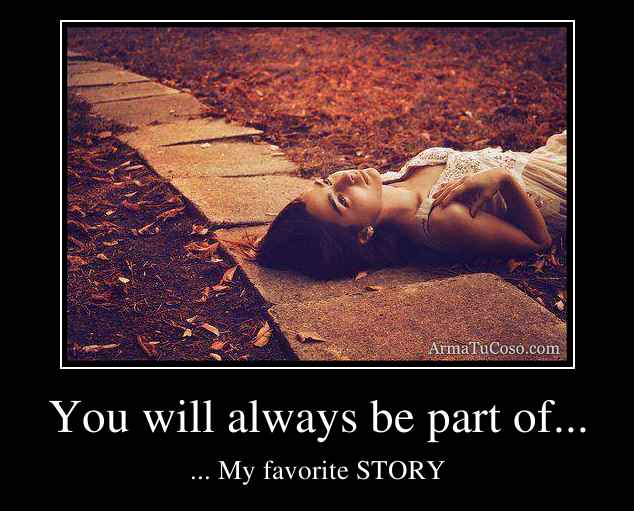 You will always be part of...